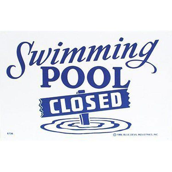 Valterra Swimming Pool Closed Sign 18 Quot X 12 Quot B8736 Free